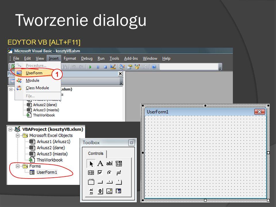Tworzenie dialogu EDYTOR VB [ALT+F11] 1